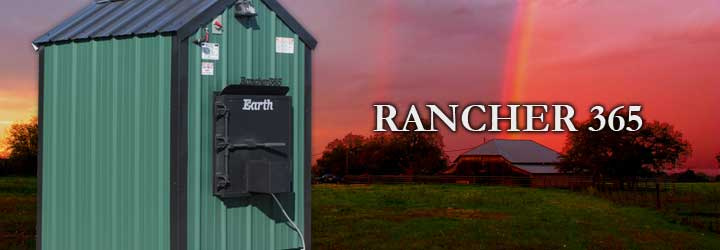 Rancher 365 SeriesApproximately 300K BTU based on maximum capacity calculated with dry oak wood.