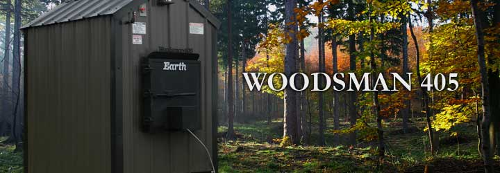 Woodsman 405 SeriesApproximately 325K BTU based on maximum capacity calculated with dry oak wood.